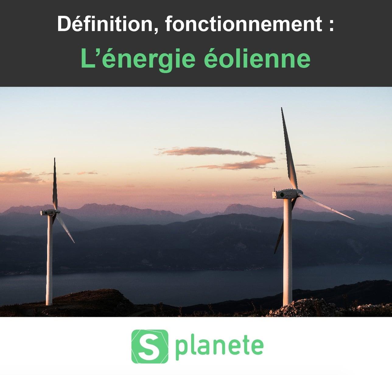 définition et fonctionnement de l'éolienne
