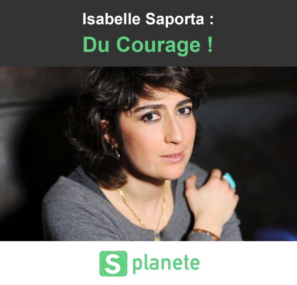 isabelle saporta : Du courage