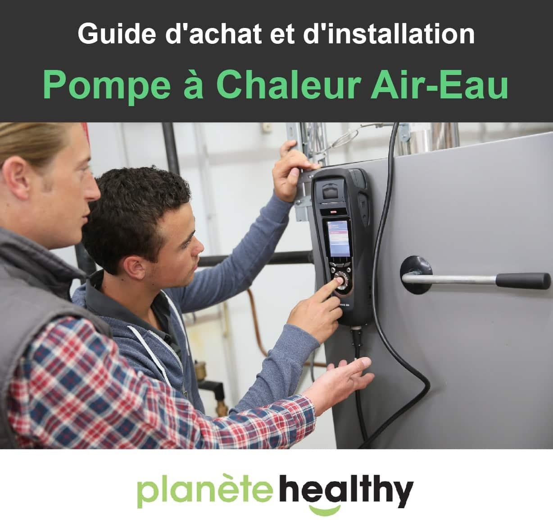 Pompe à chaleur air eau : Guide 2019 (de l'achat à l'installation)